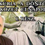 KÚRIA-A DÖNTŐ ÜTKÖZET ELNAPOLVA HÁBORÚ FOLYTATÓDIK I. RÉSZ.