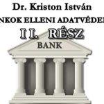 DR. KRISTON ISTVÁN MNB + BANKOK ELLENI ADATVÉDELMI PEREK II. RÉSZ.