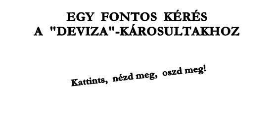 """EGY FONTOS KÉRÉS A """"DEVIZA""""-KÁROSULTAKHOZ."""