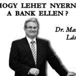 HOGY LEHET NYERNI A BANK ELLEN?