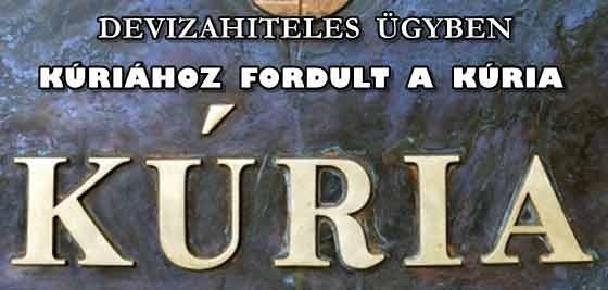 DEVIZAHITELES ÜGYBEN A KÚRIÁHOZ FORDULT A KÚRIA.