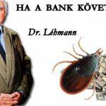 HA A BANK KÖVETELŐZIK