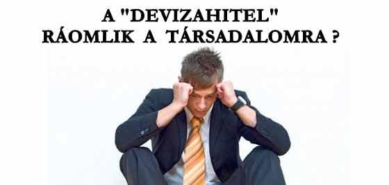 """A """"DEVIZAHITEL"""" RÁOMLIK A TÁRSADALOMRA?"""