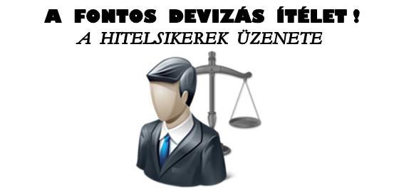 A FONTOS DEVIZÁS ÍTÉLET! A HITELSIKEREK ÜZENETE.