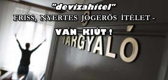 """""""DEVIZAHITEL""""-FRISS, NYERTES JOGERŐS ÍTÉLET-OLVASS ÉS ÉRTELMEZZ! VAN KIÚT!"""
