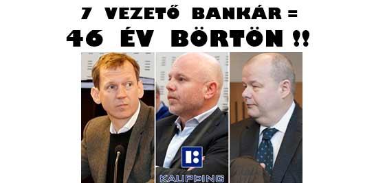 7 VEZETŐ BANKÁR = 46 ÉV BÖRTÖN!