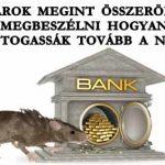 A BANKÁROK MEGINT ÖSSZERÖFFENTEK MEGBESZÉLNI HOGYAN FOSZTOGASSÁK TOVÁBB A NÉPET
