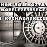 BANKOK TÁJÉKOZTATÁSI KÖTELEZETTSÉGE ÉS A KOCKÁZATKEZELÉS