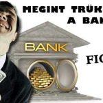 MEGINT TRÜKKÖZNEK A BANKÁROK
