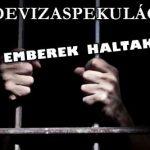A DEVIZASPEKULÁCIÓ – AMIBE EMBEREK HALTAK BELE!