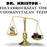 DR. KRISTON-ADÓS ÁRFOLYAMKOCKÁZAT VISELÉSÉNEK TUDOMÁNYTALAN TÉZISE