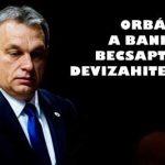 ORBÁN: A BANKOK BECSAPTÁK A DEVIZAHITELESEKET