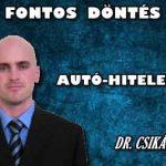 DR. CSIKÁSZ-FONTOS DÖNTÉS AUTÓ-HITELESEKNEK