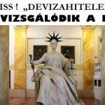 """FRISS! """"DEVIZAHITELEK""""-MÉGIS VIZSGÁLÓDIK A KÚRIA!"""