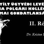 NYÍLT ÜGYVÉDI LEVÉL A KÚRIA POLGÁRI KOLLÉGIUMA SZAKMAI GONDATLANSÁGÁRÓL II. RÉSZ.
