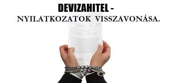 DEVIZAHITEL-SZERZŐDÉSKOR TETT NYILATKOZATOK VISSZAVONÁSA.