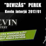 """""""DEVIZÁS"""" PEREK – KEVIN INTERJÚ 2017."""