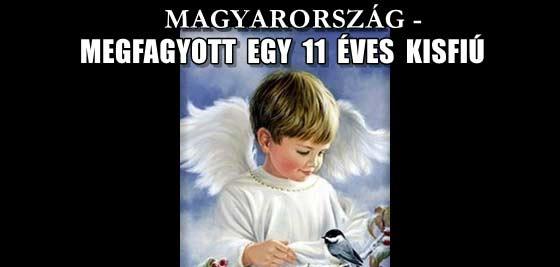 MAGYARORSZÁG-MEGFAGYOTT EGY 11 ÉVES KISFIÚ.