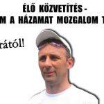 ÉLŐ KÖZVETÍTÉS-NEM ADOM A HÁZAMAT MOZGALOM TALÁLKOZÓ!