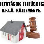 KILAKOLTATÁSOK FELFÜGGESZTÉSE-N.F.L.Ü. KÖZLEMÉNYE.