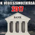 A BANKOK VÉGELSZÁMOLTATÁSÁNAK ÉVE-2017.