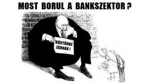 MOST BORUL A BANKSZEKTOR?