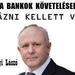 A BANKOK KÖVETELÉSEIT NULLÁZNI KELLETT VOLNA!