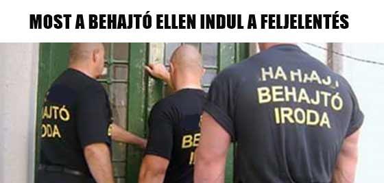 MOST A BEHAJTÓ ELLEN INDUL A FELJELENTÉS.