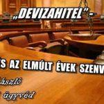 """""""DEVIZAHITEL""""-KÁRTÉRÍTÉS AZ ELMÚLT ÉVEK SZENVEDÉSEIÉRT!"""