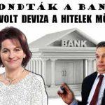 KIMONDTÁK A BANKOK: NEM VOLT DEVIZA A HITELEK MÖGÖTT!