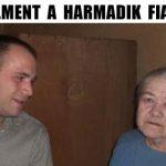 MA ELMENT A HARMADIK FIAM IS!