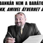 A BANKÁR NEM A BARÁTOD! 10 TRÜKK, AMIVEL ÁTVERHET A BANK!
