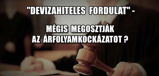 """""""DEVIZAHITELES FORDULAT""""-MÉGIS MEGOSZTJÁK AZ ÁRFOLYAMKOCKÁZATOT?"""