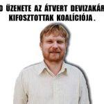 KÁSLER ÁRPÁD ÜZENETE AZ ÁTVERT DEVIZAKÁROSULTAKHOZ-KIFOSZTOTTAK KOALÍCIÓJA.
