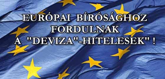 EURÓPAI-BÍRÓSÁGHOZ-FORDULNAK-A-DEVIZAHITELESEK-CIVILKONTROLL-COM